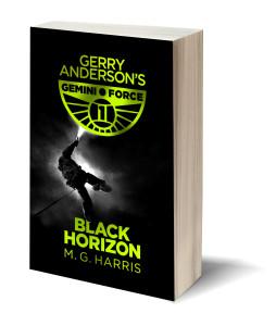 Gemini Force 1: Black Horizon by M.G. Harris at Amazon